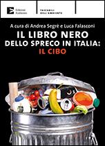 Il libro nero dello spreco in Italia: il cibo